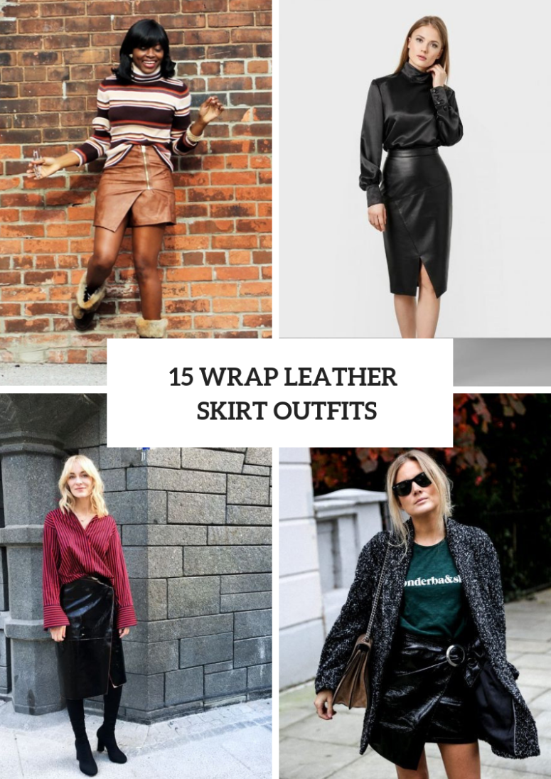 15 Outfits With Wrapped Leather Skirts