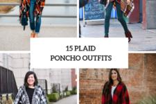 15 Plaid Poncho Outfits For Stylish Ladies