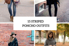 15 Striped Poncho Outfit Ideas To Repeat