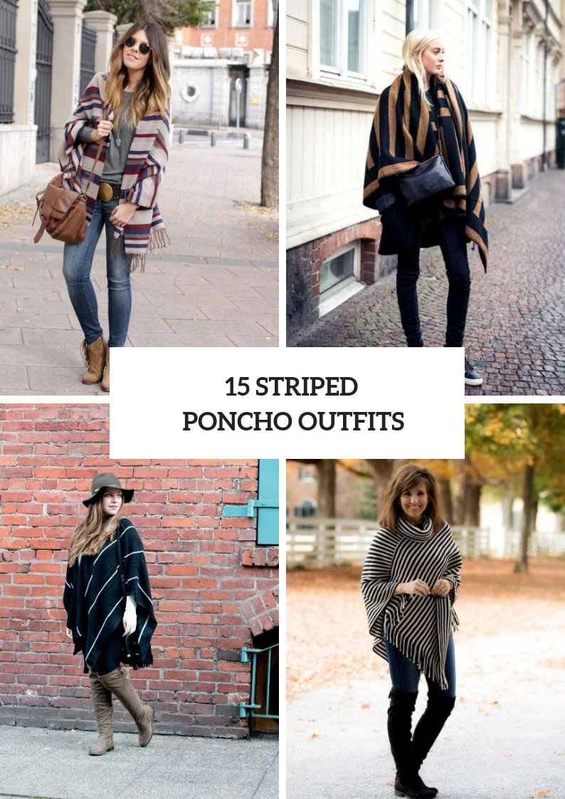 Striped Poncho Outfit Ideas To Repeat