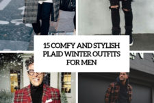 15 comfy and stylish plaid winter outfits for men cover