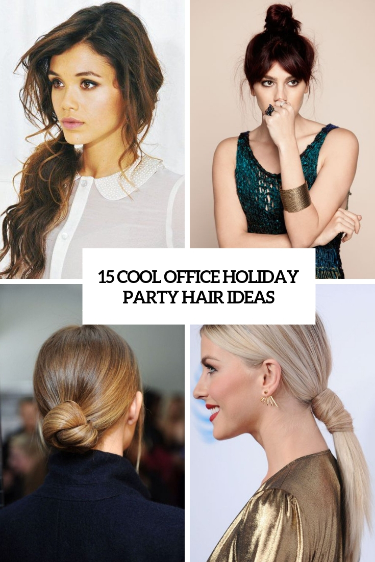 15 Cool Office Holiday Party Hair Ideas
