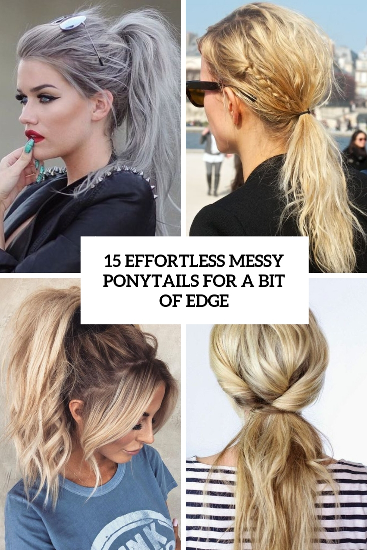 effortless messy ponytails for a bit of edge cover