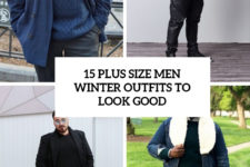 15 plus size men winter outfits to look good cover