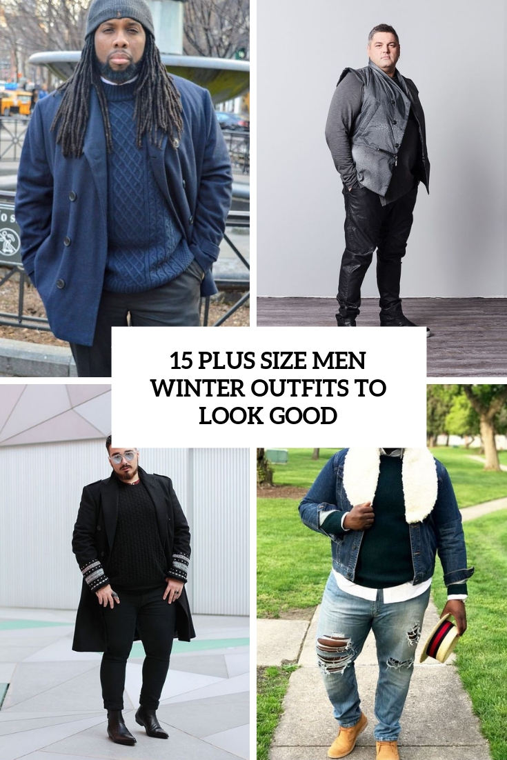 15 Plus Size Men Winter Outfits To Look Good