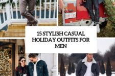 15 stylish casual holiday outfits for men cover