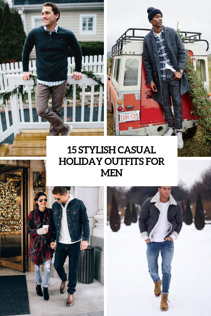 15 Stylish Casual Holiday Outfits For Men