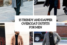 15 trendy and dapper overcoat outfits for men cover