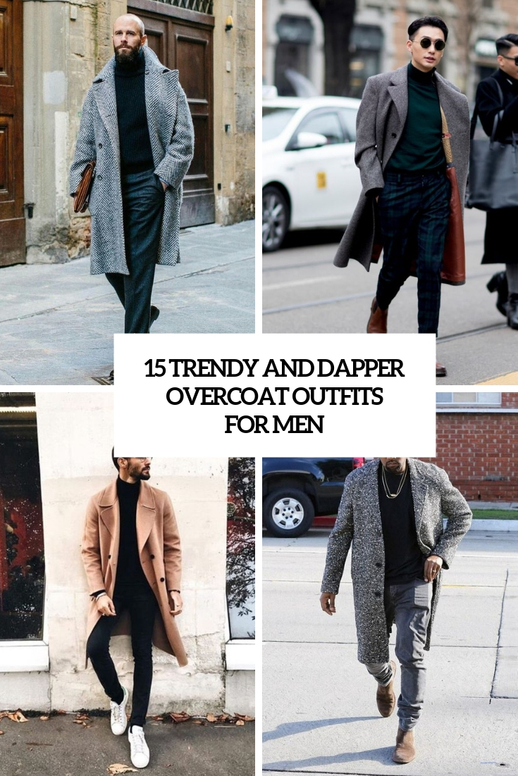 trendy and dapper overcoat outfits for men cover