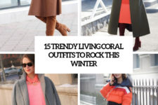 15 trendy living coral outfits to rock this winter cover