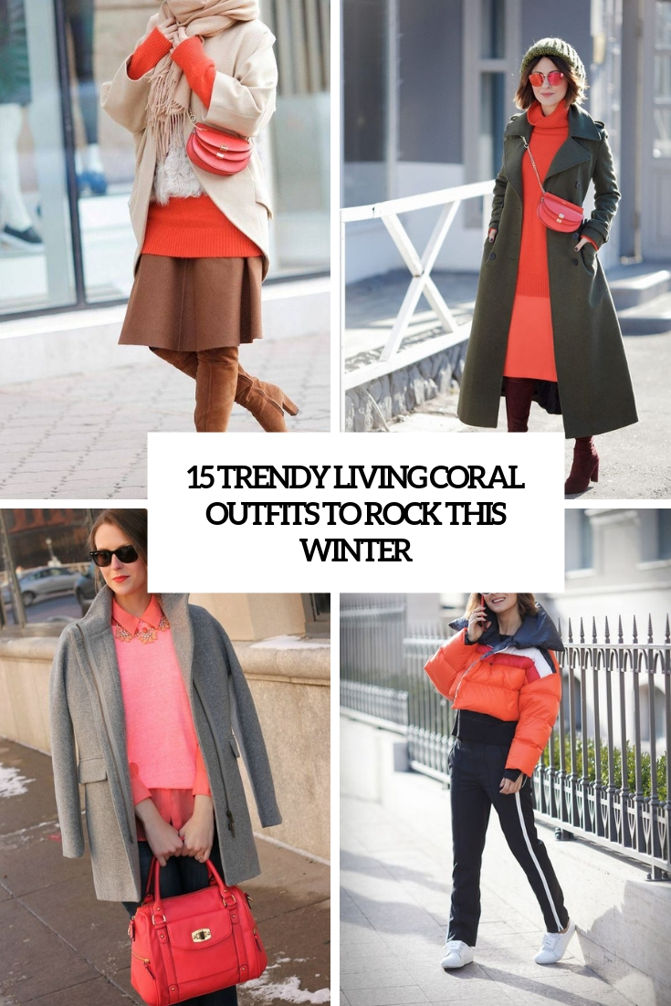 15 Trendy Living Coral Outfits To Rock This Winter