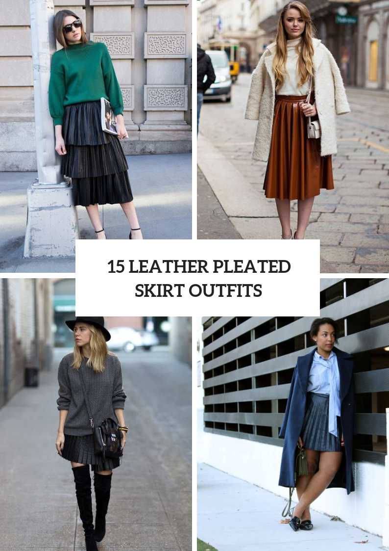 Amazing Outfits With Leather Pleated Skirts