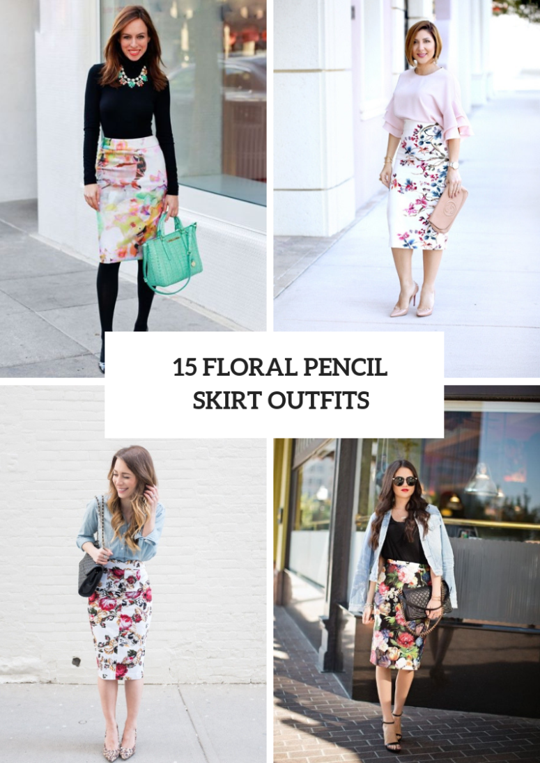 15 Floral Pencil Skirt Outfits For Spring Days