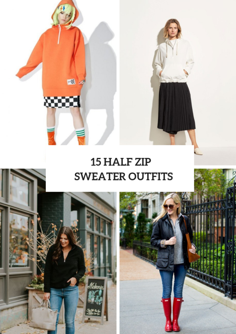 15 Half Zip Sweater Outfits For Ladies