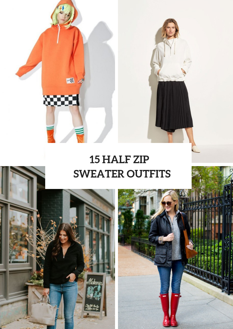 Half Zip Sweater Outfits For Ladies