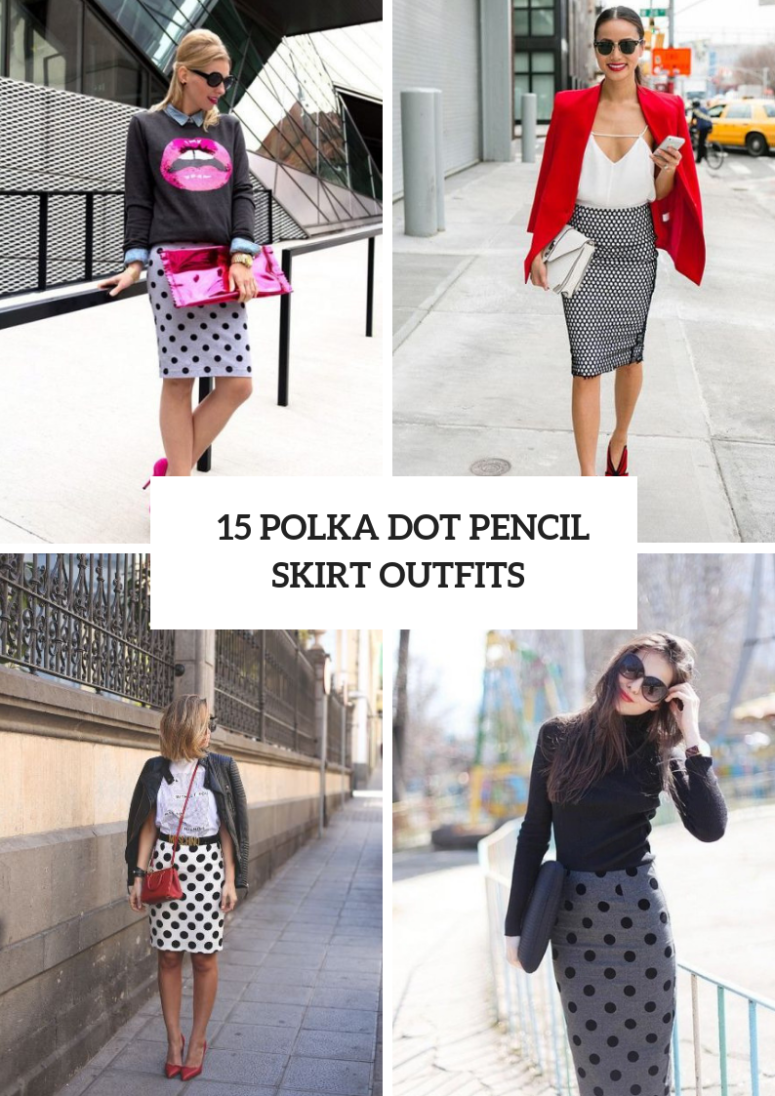 15 Outfits With Polka Dot Pencil Skirts