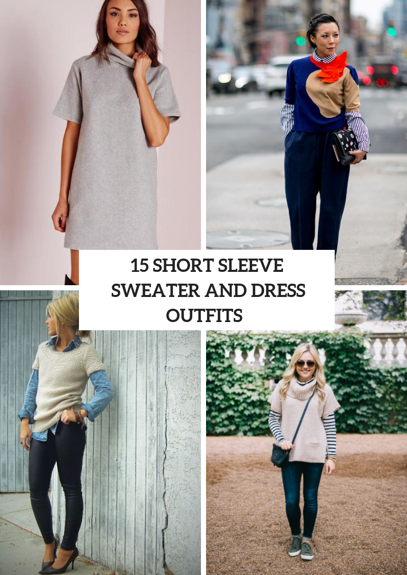 Outfits With Short Sleeve Sweaters And Sweater Dresses