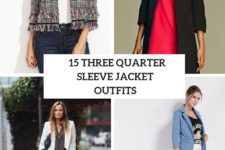 15 Outfits With Three Quarter Sleeve Jackets