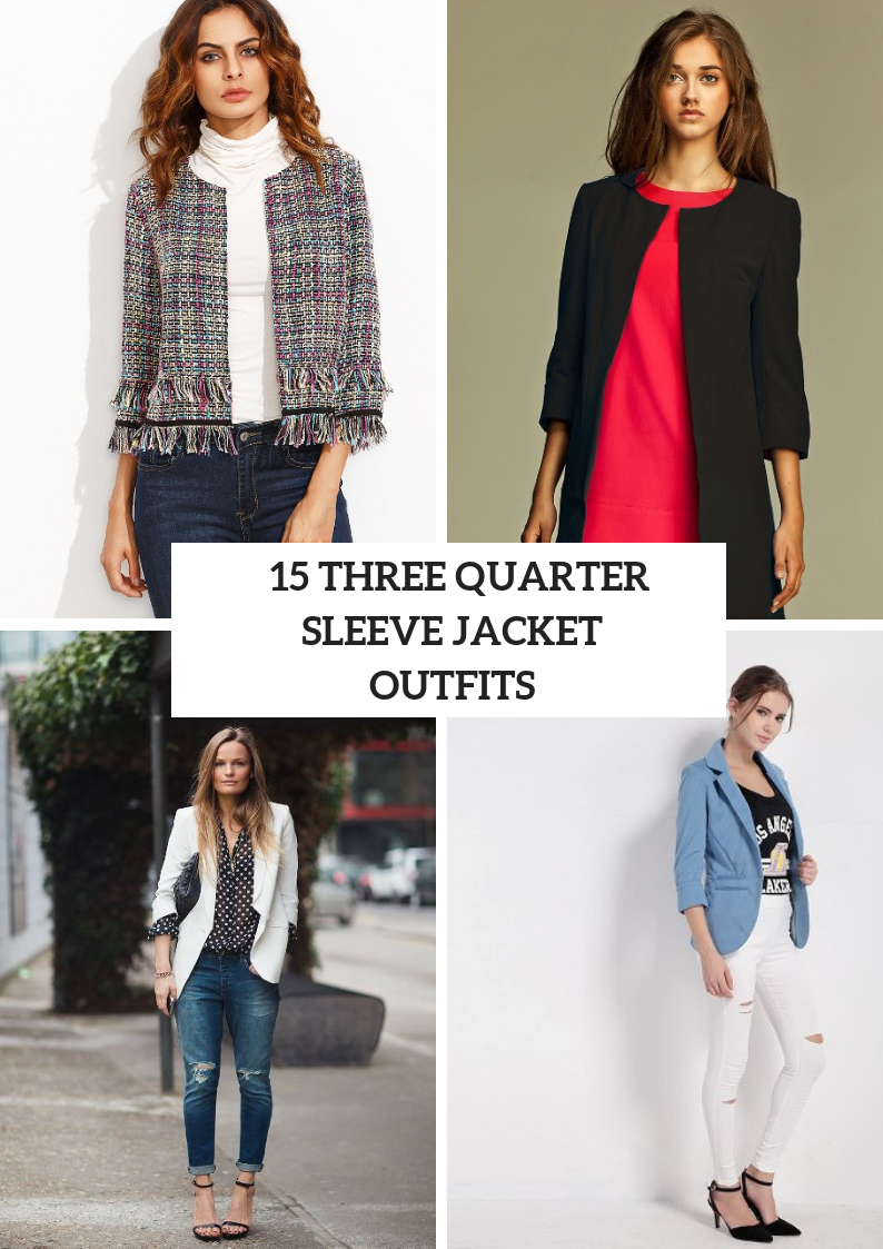 Outfits With Three Quarter Sleeve Jackets