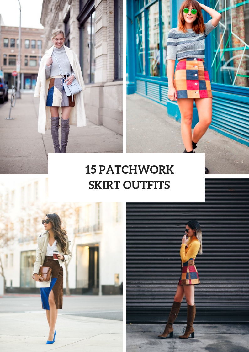 Patchwork Skirt Outfit Ideas For Stylish Women