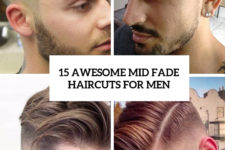 15 awesome mid fade haircuts for men cover