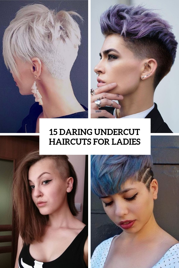15 Daring Undercut Haircuts For Ladies