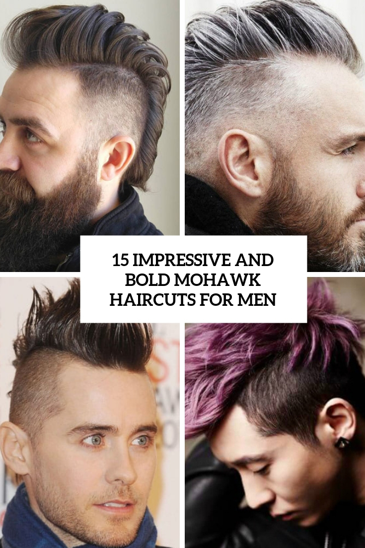 15 Impressive And Bold Mohawk Haircuts For Men