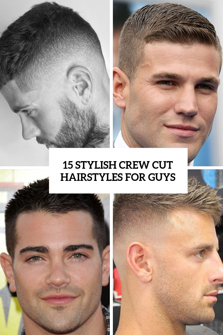 15 Stylish Crew Cut Hairstyles For Guys