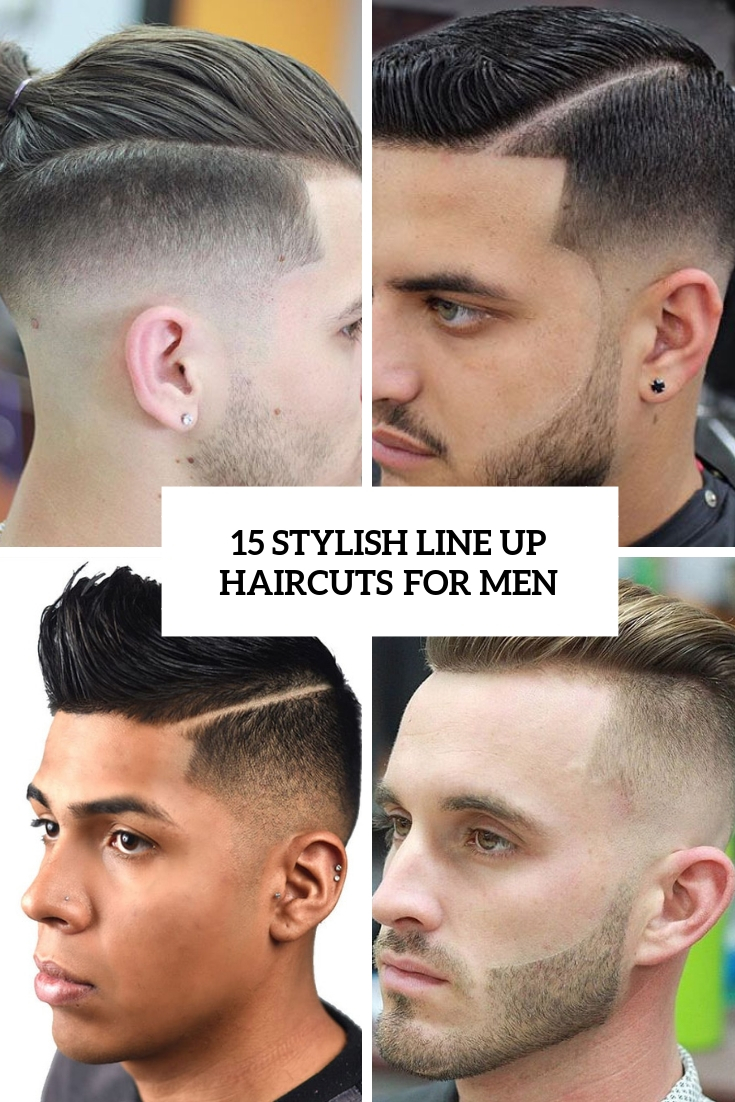 15 Stylish Line Up Haircuts For Men