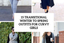 15 transitional winter to spring outfits for curvy girls cover