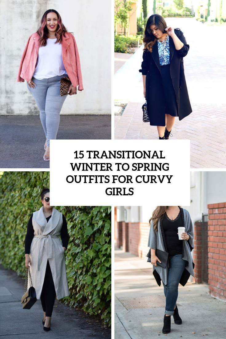transitional winter to spring outfits for curvy girls cover