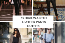 15 Amazing Outfits With High-Waisted Leather Pants