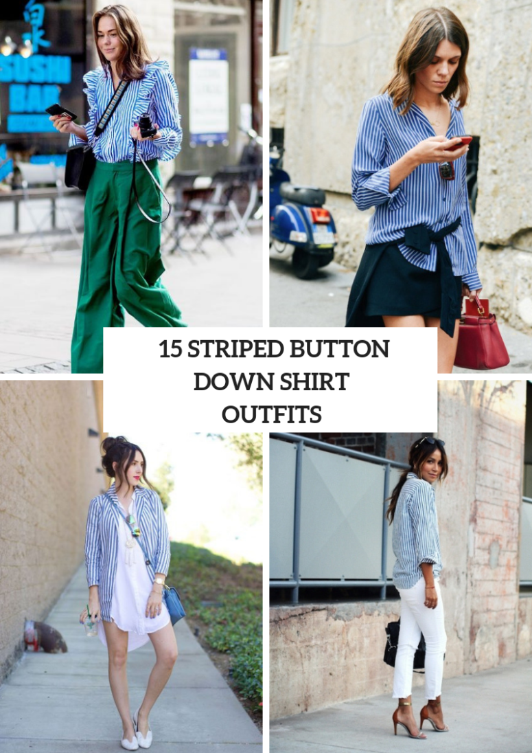 15 Awesome Outfit Ideas With Striped Button Down Shirts