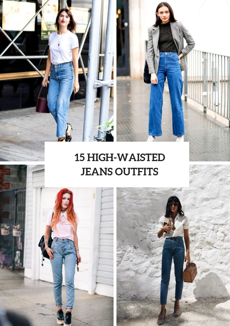 Fashionable Outfits With High Waisted Jeans