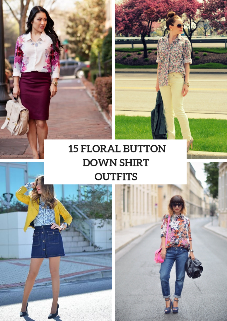 Floral Button Down Shirt Outfits For Ladies