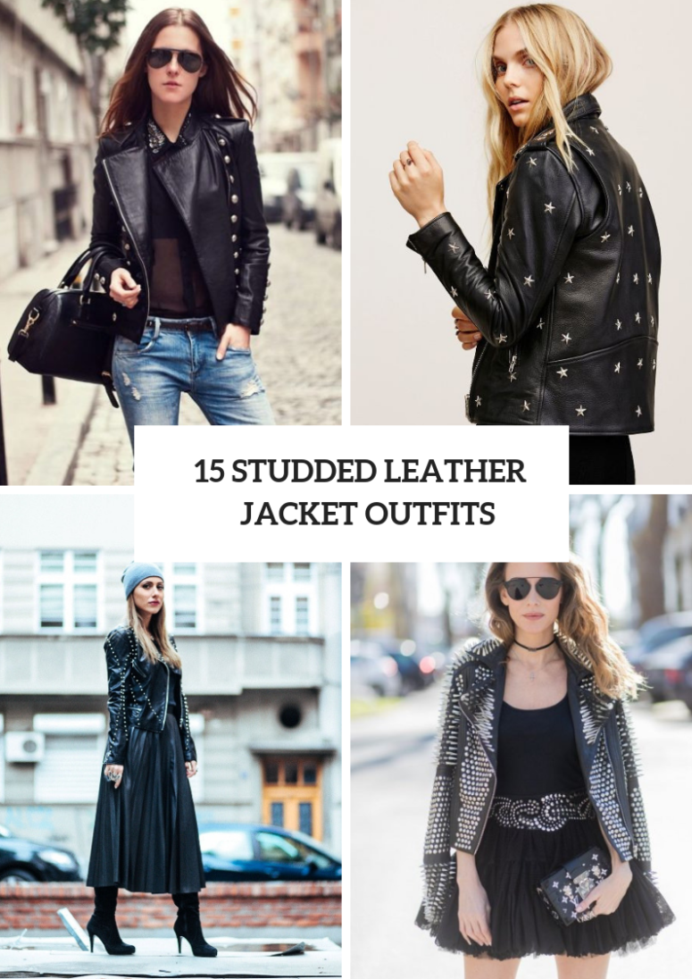 c41e372d9 15 Women Outfits With Studded Leather Jackets - Styleoholic