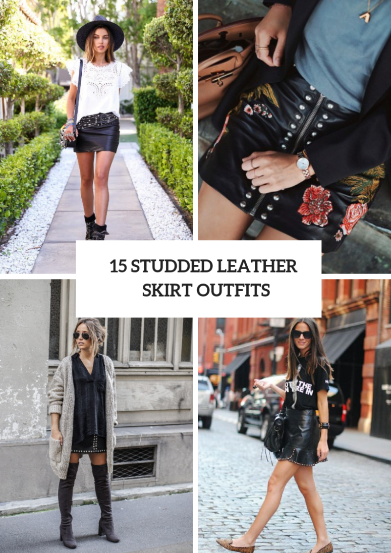 15 Wonderful Outfits With Studded Leather Skirts