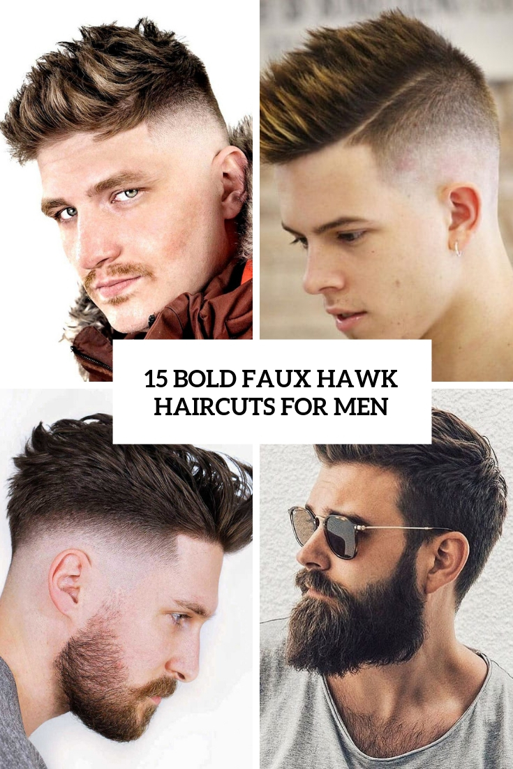 15 Bold Faux Hawk Haircuts For Men