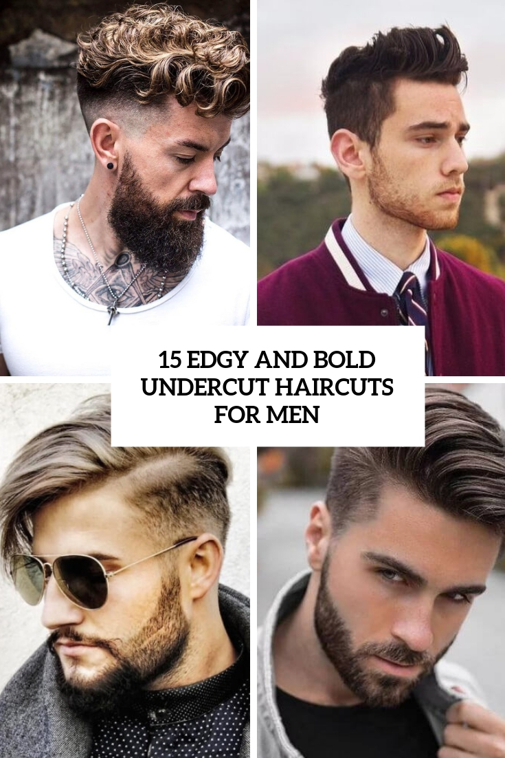 edgy and bold undercut haircuts for men cover