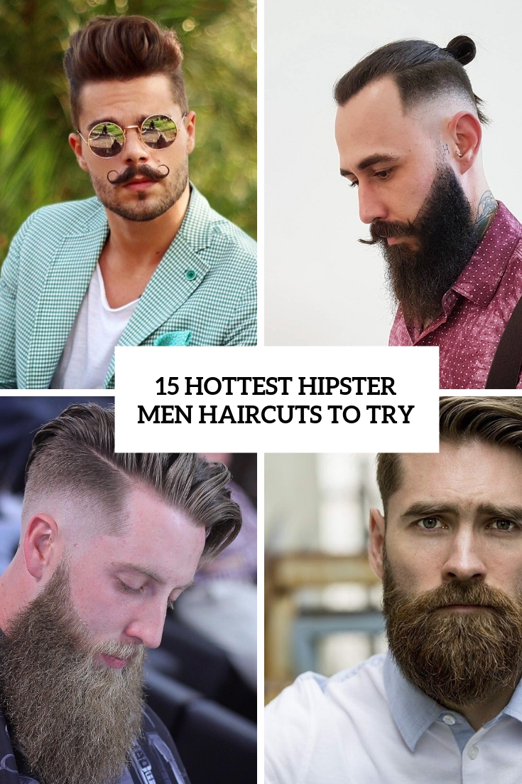 15 Hottest Hipster Men Haircuts To Try