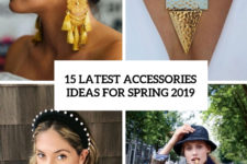 15 latest accessories ideas for spring 2019 cover