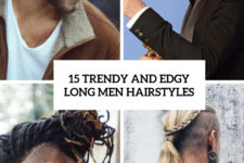 15 trendy and edgy long men hairstyles cover