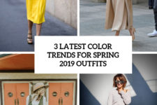 3 latest color trends for spring 2019 outfits cover