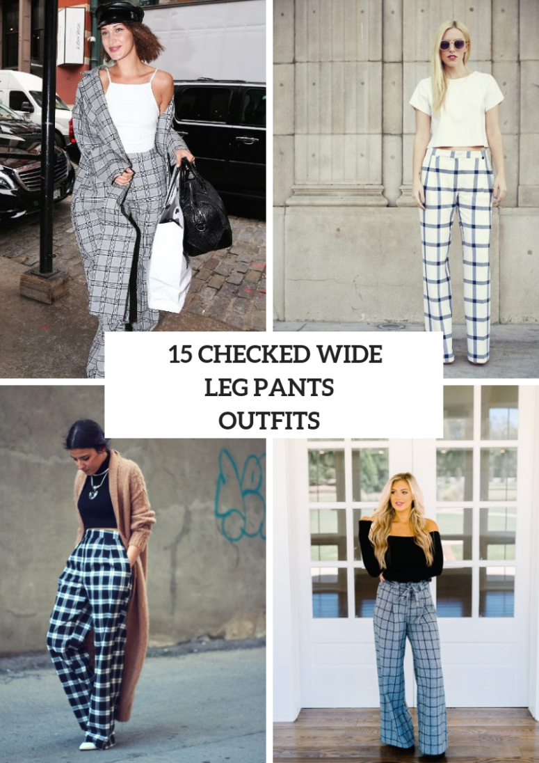 15 Amazing Checked Wide Leg Pants Outfits