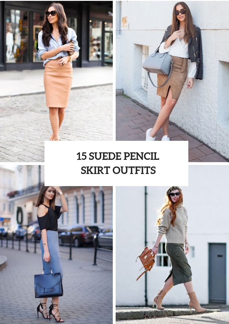 Cool Outfits With Suede Pencil Skirts