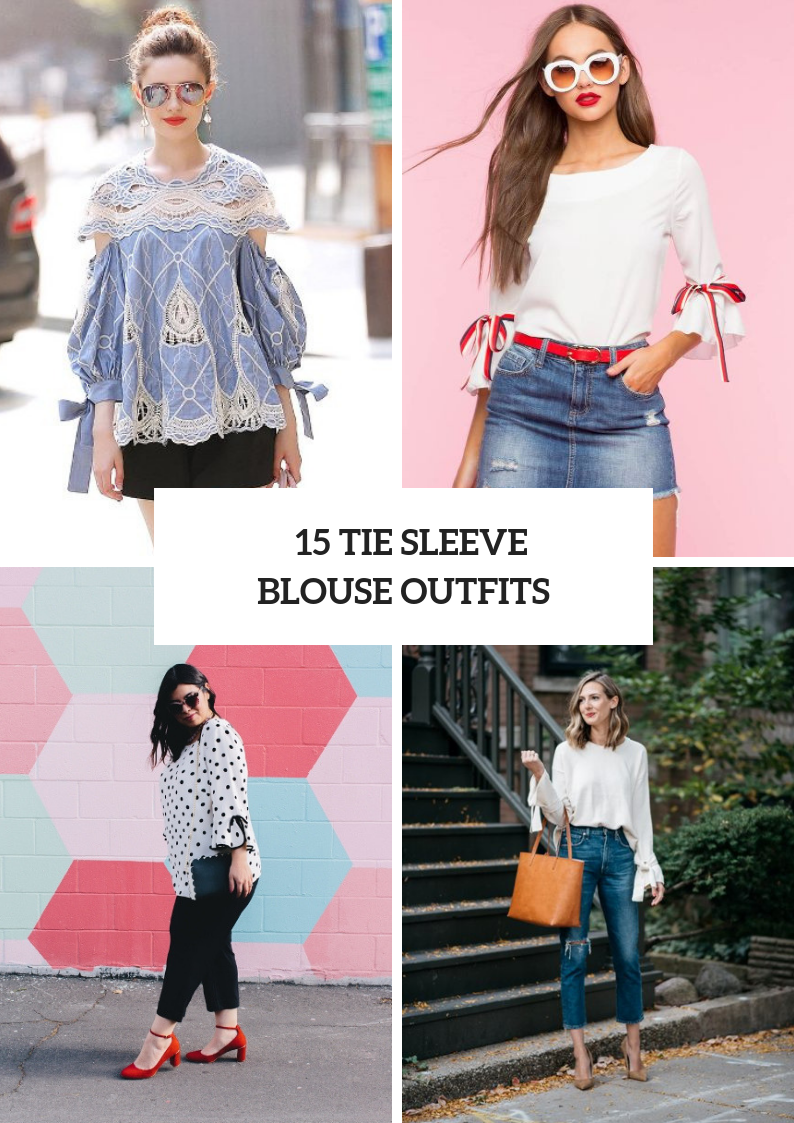 Cute Outfits With Tie Sleeve Blouses