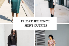 15 Excellent Outfit Ideas With Leather Pencil Skirts