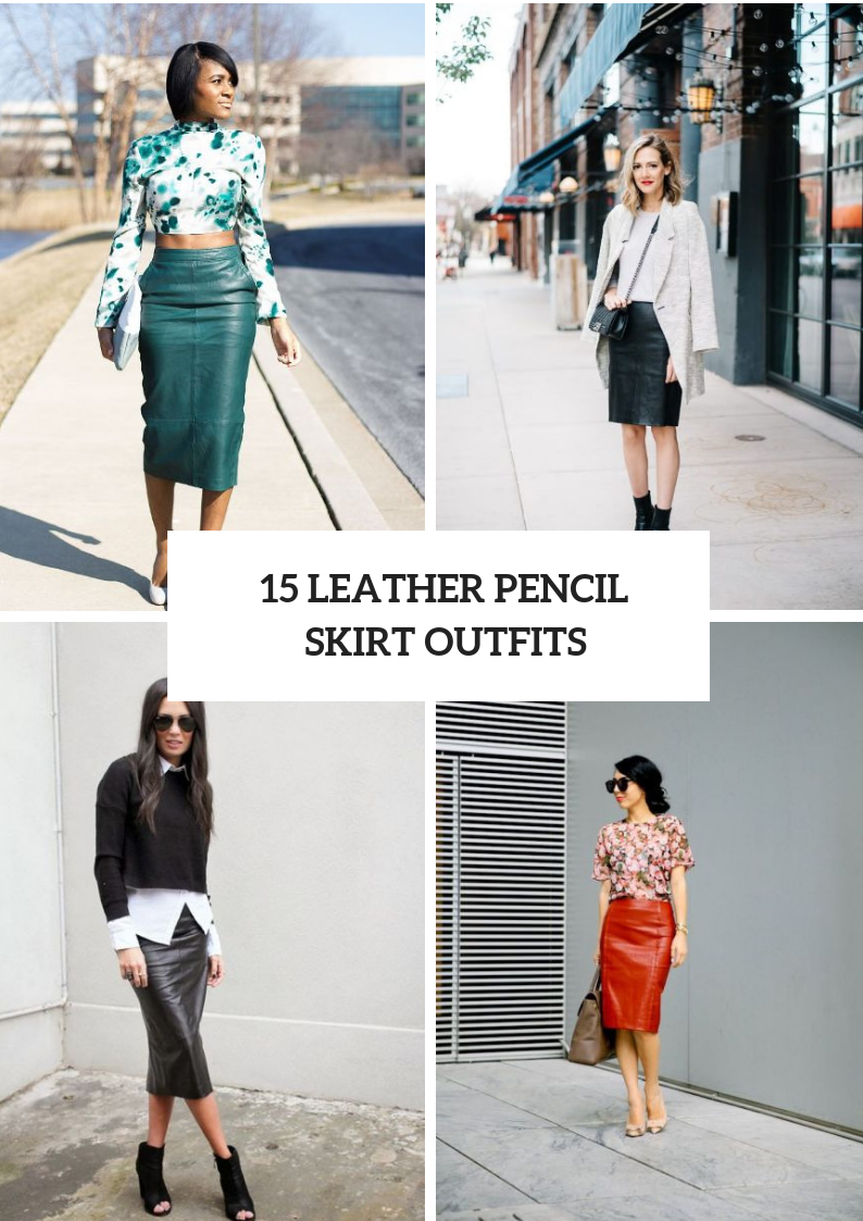 Excellent Outfit Ideas With Leather Pencil Skirts