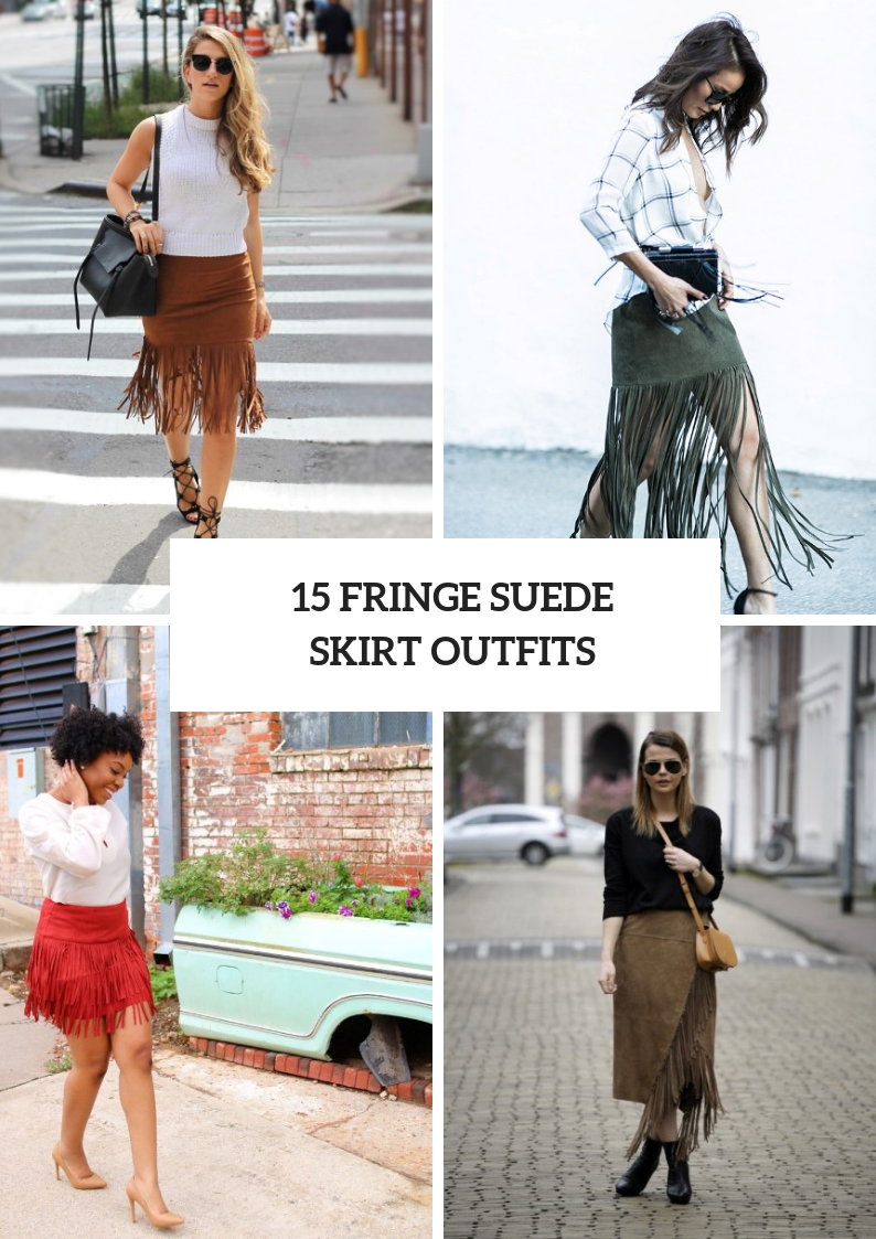 Fringe Suede Skirt Outfits For Stylish Ladies