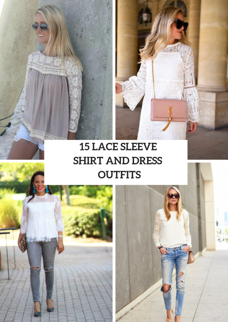 15 Gentle Outfits With Lace Sleeve Shirts And Dresses